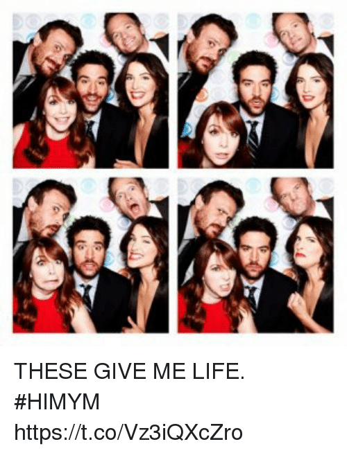 Life, Memes, and 🤖: THESE GIVE ME LIFE. #HIMYM https://t.co/Vz3iQXcZro