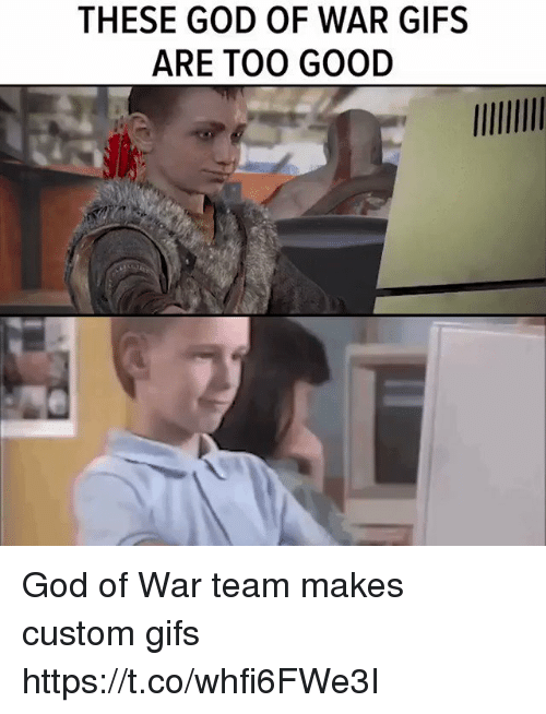 god of war: THESE GOD OF WAR GIFS  ARE TO0 GOOD God of War team makes custom gifs https://t.co/whfi6FWe3I