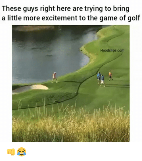Funny, The Game, and Excite: These guys right here are trying to bring  a little more excitement to the game of golf  Hoodclips.com 👊😂