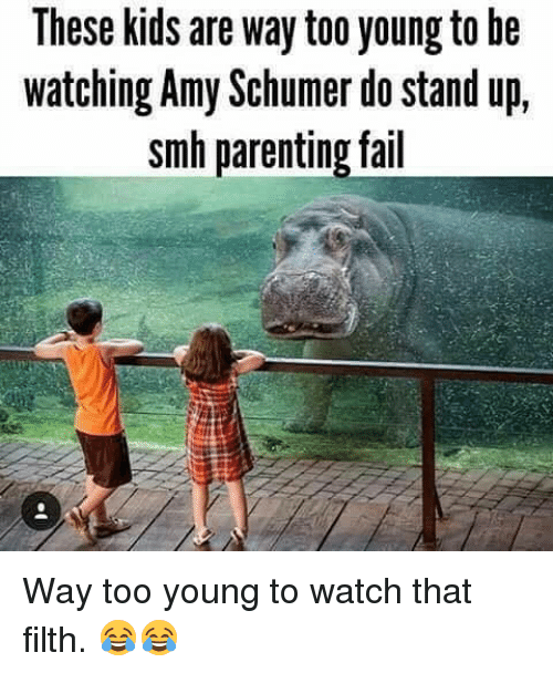 Amy Schumer, Fail, and Memes: These kids are way too young to be  watching Amy Schumer do stand up,  smh parenting fail Way too young to watch that filth. 😂😂