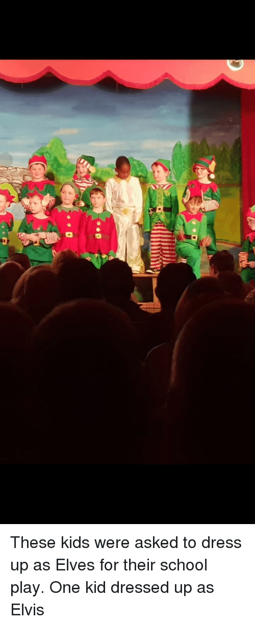 elvis: These kids were asked to dress up as Elves for their school play. One kid dressed up as Elvis