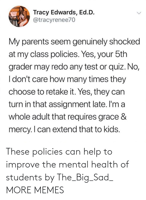 students: These policies can help to improve the mental health of students by The_Big_Sad_ MORE MEMES