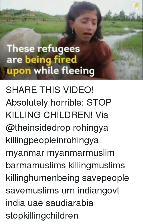 myanmar: These refugees  are being fired  upon while fleeing SHARE THIS VIDEO! Absolutely horrible: STOP KILLING CHILDREN! Via @theinsidedrop rohingya killingpeopleinrohingya myanmar myanmarmuslim barmamuslims killingmuslims killinghumenbeing savepeople savemuslims urn indiangovt india uae saudiarabia stopkillingchildren