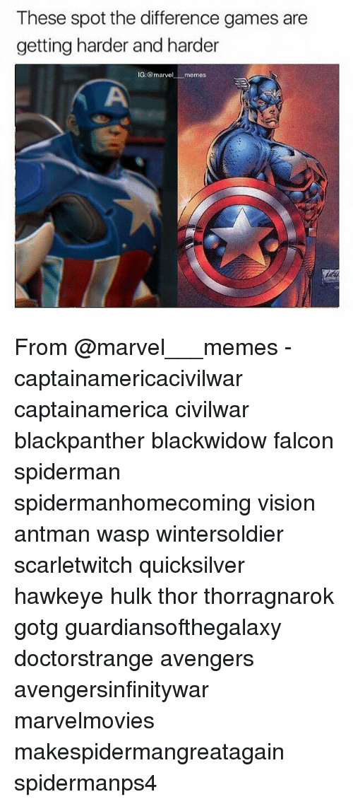 Marvel Memes: These spot the difference games are  getting harder and harder  G: marvel  .memes From @marvel___memes - captainamericacivilwar captainamerica civilwar blackpanther blackwidow falcon spiderman spidermanhomecoming vision antman wasp wintersoldier scarletwitch quicksilver hawkeye hulk thor thorragnarok gotg guardiansofthegalaxy doctorstrange avengers avengersinfinitywar marvelmovies makespidermangreatagain spidermanps4