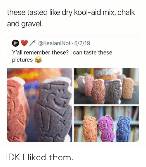 Kool Aid: these tasted like dry kool-aid mix, chalk  and gravel.  @KealaniNot 5/2/19  Y'all remember these? I can taste these  pictures IDK I liked them.