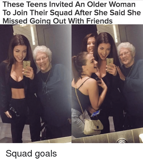 Squad Goal: These Teens Invited An Older Woman  To Join Their Squad After She Said She  Missed Going Out With Friends Squad goals