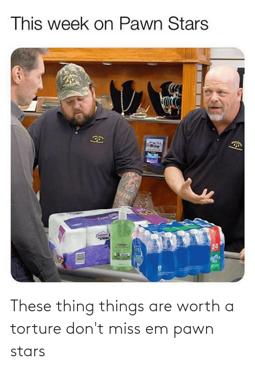pawn stars: These thing things are worth a torture don't miss em pawn stars