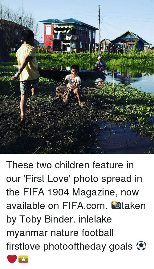 myanmar: These two children feature in our 'First Love' photo spread in the FIFA 1904 Magazine, now available on FIFA.com. 📸taken by Toby Binder. inlelake myanmar nature football firstlove photooftheday goals ⚽️❤️🇲🇲