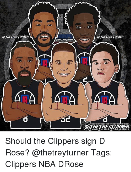 Memes, Nba, and Clippers: THETREYTURNER Should the Clippers sign D Rose? @thetreyturner Tags: Clippers NBA DRose
