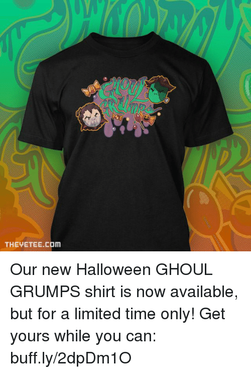 Grumping: THEVETEE.COm Our new Halloween GHOUL GRUMPS shirt is now available, but for a limited time only! Get yours while you can: buff.ly/2dpDm1O