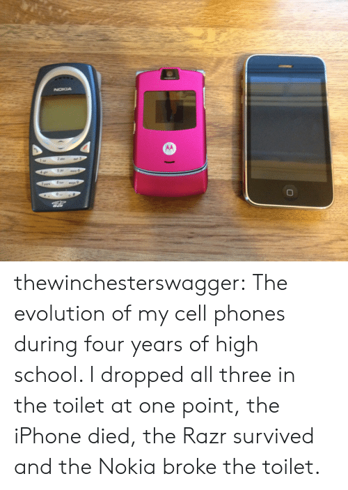 Evolution Of: thewinchesterswagger:  The evolution of my cell phones during four years of high school. I dropped all three in the toilet at one point, the iPhone died, the Razr survived and the Nokia broke the toilet.
