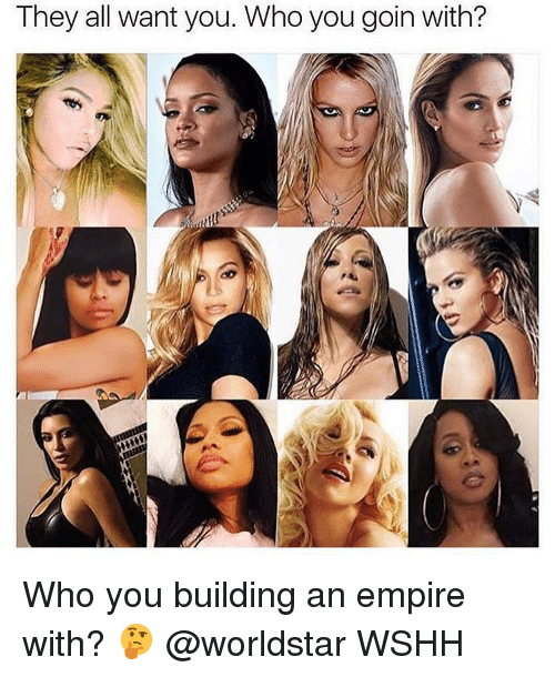 empirical: They all want you. Whoyou goin with? Who you building an empire with? 🤔 @worldstar WSHH