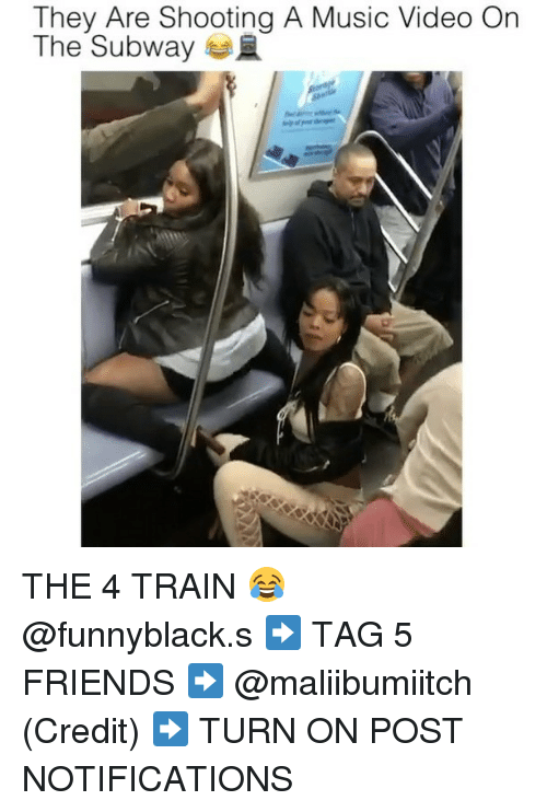 Friends, Music, and Subway: They Are Shooting A Music Video On  The Subway THE 4 TRAIN 😂 @funnyblack.s ➡️ TAG 5 FRIENDS ➡️ @maliibumiitch (Credit) ➡️ TURN ON POST NOTIFICATIONS