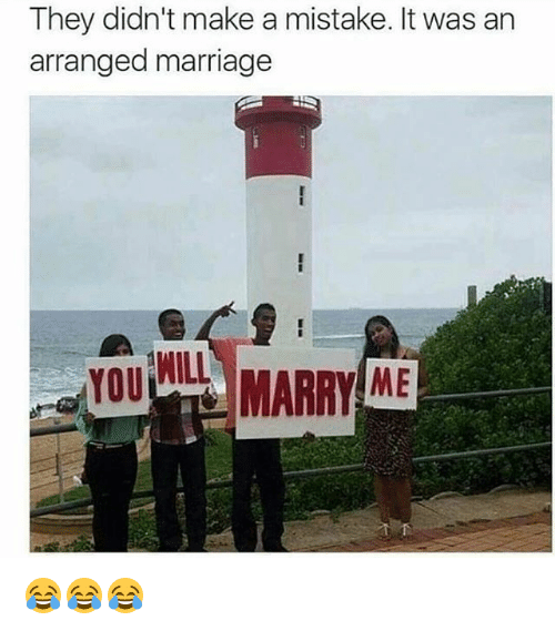 Arranged Marriage: They didn't make a mistake. It was an  arranged marriage  YOUIL MARRY ME  WILL 😂😂😂
