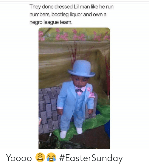 bootleg: They done dressed Lil man like he run  numbers, bootleg liquor and own a  negro league team Yoooo 😩😂 #EasterSunday