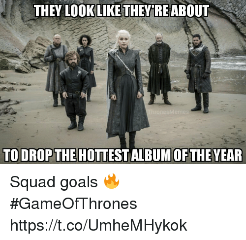 Goals, Squad, and Gameofthrones: THEY LOOKLIKE THEY'RE ABOUT  TO DROPTHE HOTTEST ALBUM OFTHE YEAR Squad goals 🔥#GameOfThrones https://t.co/UmheMHykok