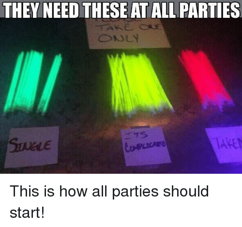 memes: THEY NEED THESE ATAL PARTIES This is how all parties should start!