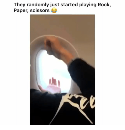 scissors: They randomly just started playing Rock,  Paper, scissors