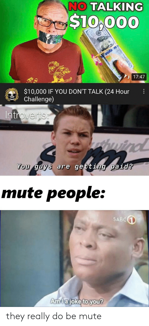 Mute: they really do be mute