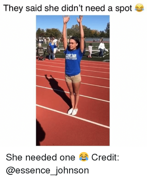 Memes, Essence, and 🤖: They said she didn't need a spot She needed one 😂 Credit: @essence_johnson