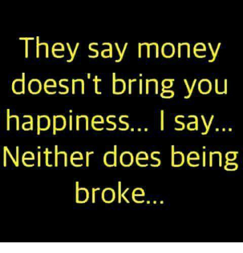 money doesn t bring happiness Subsequent research on money and happiness brought modifications and  but  he does not sound like a happy master of the universe.
