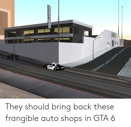auto: They should bring back these frangible auto shops in GTA 6