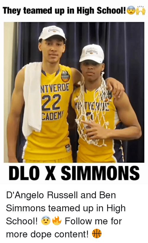 Dope, Memes, and School: They teamed up in High School!  TVERDE  DLO X SIMMONS D'Angelo Russell and Ben Simmons teamed up in High School! 😨🔥 Follow me for more dope content! 🏀