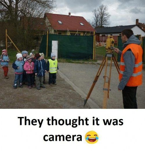 Camera, Thought, and They: They thought it was  camera -