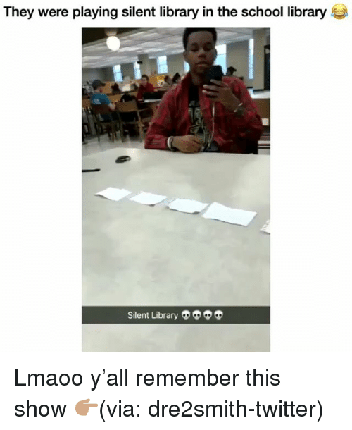 Funny, School, and Twitter: They were playing silent library in the school library  Silent Library Lmaoo y'all remember this show 👉🏽(via: dre2smith-twitter)