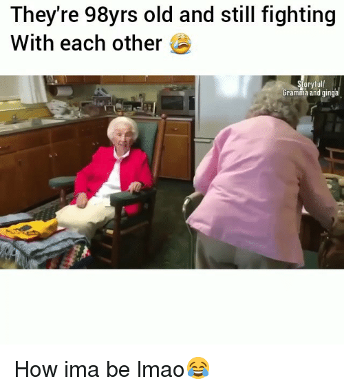 Funny, Lmao, and Old: They're 98yrs old and still fighting  With each other  oryfull  Gramma and ginga How ima be lmao😂