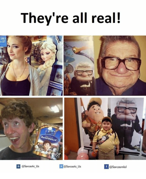 SIZZLE: They're all real!  RATATOUILLE  FDP  @sarcastic us  @Sarcastic Us  f  @Sarcasmlol