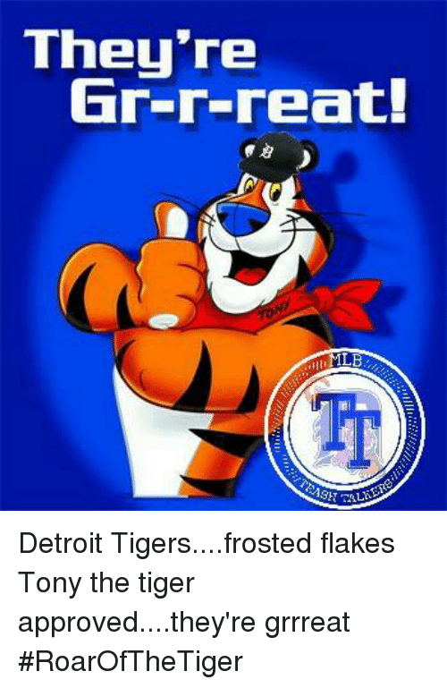 theyre gr r reat ml rash altos detroit tigers frosted flakes tony the 18773521 🔥 25 best memes about tony the tiger tony the tiger memes