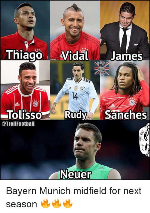 Jamesness: Thiago Vidal James  14  TolissoRudySanches  @TrollFootball  Neuer Bayern Munich midfield for next season 🔥🔥🔥