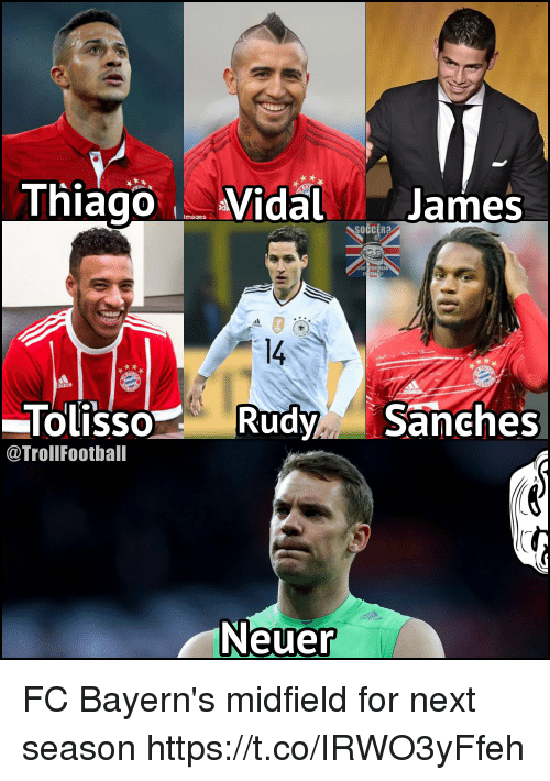 Jamesness: Thiago Vidal James  Imaqes  SOCCER?  0U MEAN  1  14  OLISSO  @TrollFootball  TolissoRudySanches  Neuer FC Bayern's midfield for next season https://t.co/IRWO3yFfeh