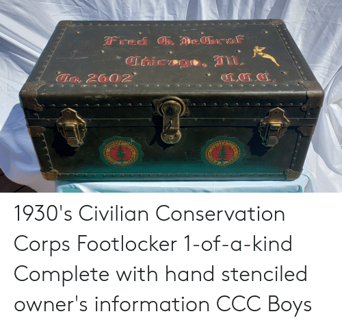 Footlocker: Thicag  Ir 2602  ATION CORP 1930's Civilian Conservation Corps Footlocker 1-of-a-kind Complete with hand stenciled owner's information CCC Boys