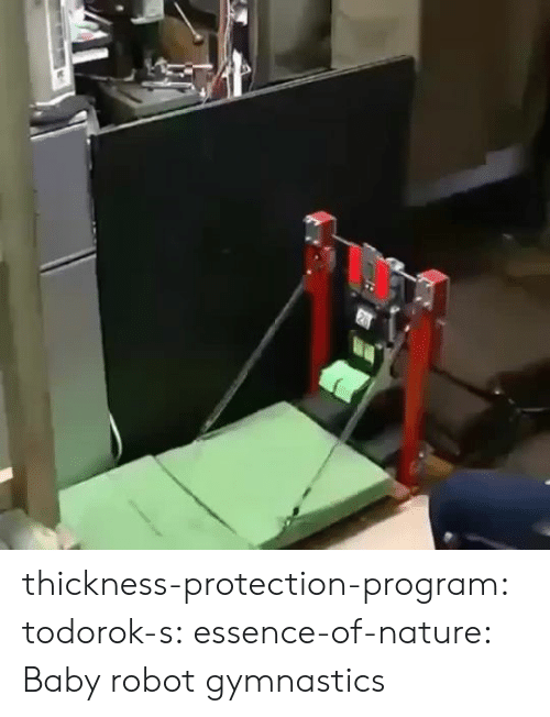 robot: thickness-protection-program:  todorok-s:  essence-of-nature:    Baby robot gymnastics