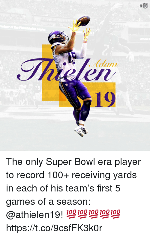 Anaconda, Memes, and Super Bowl: Thielen  19  29 The only Super Bowl era player to record 100+ receiving yards in each of his team's first 5 games of a season: @athielen19! 💯💯💯💯💯 https://t.co/9csfFK3k0r