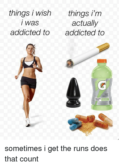 Things I Wish Things I'm Actually Was Addicted To Addicted