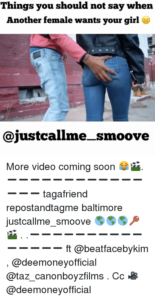 taz: Things you should not say when  Another female wants your girl a  o o o o  Cajustcalime smoove More video coming soon 😂🎬. ➖➖➖➖➖➖➖➖➖➖➖➖➖➖➖ tagafriend repostandtagme baltimore justcallme_smoove 🌎🌎🌎🔑 🎬 . .➖➖➖➖➖➖➖➖➖➖➖➖➖➖➖ ft @beatfacebykim , @deemoneyofficial @taz_canonboyzfilms . Cc 🎥 @deemoneyofficial