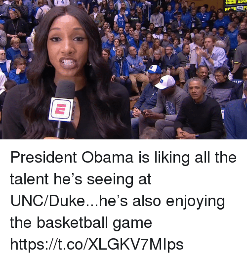 president obama: THINK ADVA  1 President Obama is liking all the talent he's seeing at UNC/Duke...he's also enjoying the basketball game https://t.co/XLGKV7MIps
