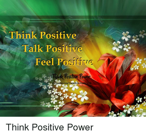 Memes, Power, and 🤖: Think Positive  Talk Positive  Feel Po  sifive  le  hink Postive Po Think Positive Power