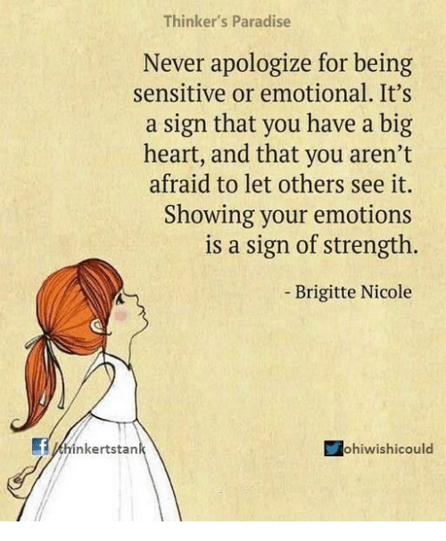 Thinker's Paradise Never Apologize For Being Sensitive Or