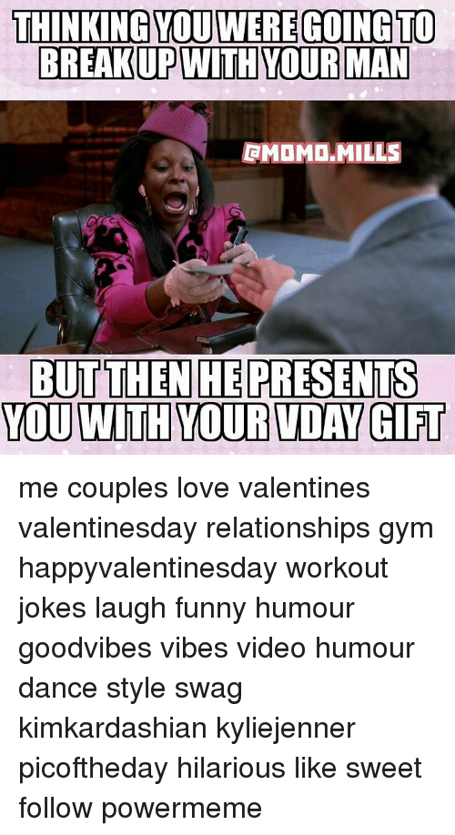 Workout Jokes: THINKING YOU WERE GOING TO  BREAKUP WITH YOUR MAN  FMOM .MILLS  BUT THEN HE PRESENTS  YOU WITH YOUR TDA GIT me couples love valentines valentinesday relationships gym happyvalentinesday workout jokes laugh funny humour goodvibes vibes video humour dance style swag kimkardashian kyliejenner picoftheday hilarious like sweet follow powermeme