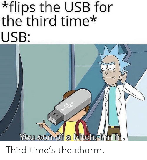 charm: Third time's the charm.