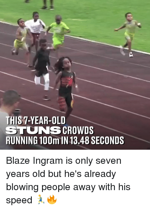 ingram: THIS 7-YEAR-OLD  STUNS CROWDS  RUNNING 100m IN 13.48 SECONDS Blaze Ingram is only seven years old but he's already blowing people away with his speed 🏃♂️🔥