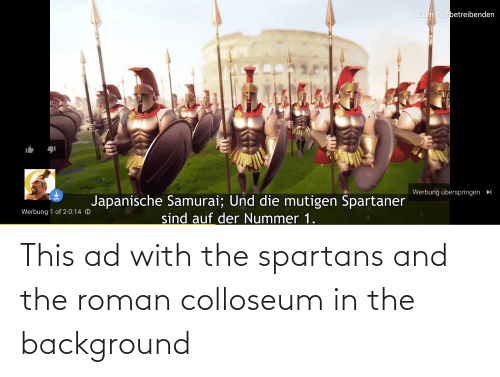 spartans: This ad with the spartans and the roman colloseum in the background