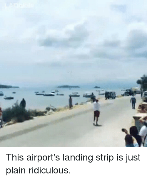 SIZZLE: This airport's landing strip is just plain ridiculous.