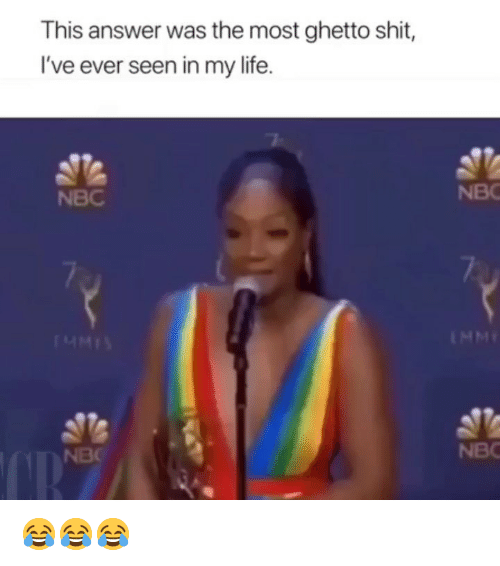 Funny, Ghetto, and Life: This answer was the most ghetto shit,  I've ever seen in my life.  NBC  NBC  NBC  NBC 😂😂😂