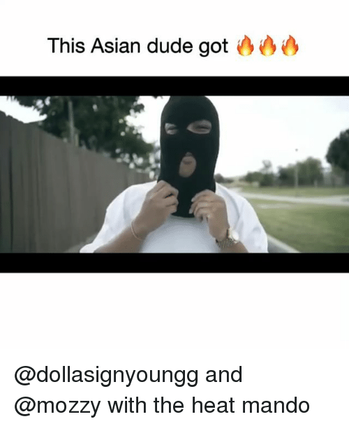 Asian, Dude, and Funny: This Asian dude got @dollasignyoungg and @mozzy with the heat mando