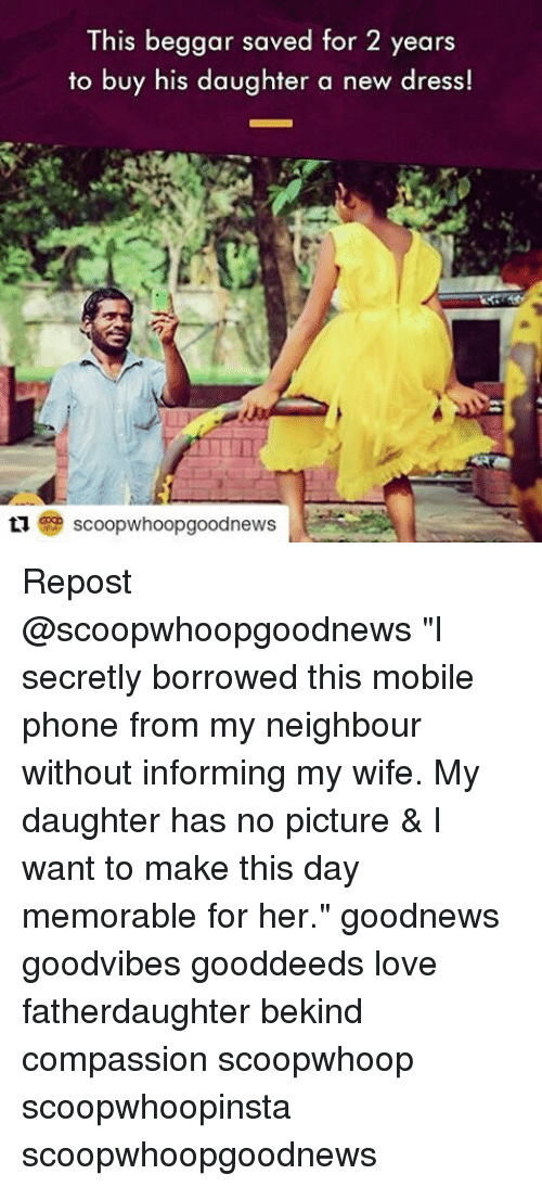 "Compassion: This beggar saved for 2 years  to buy his daughter a new dress!  ta scoopwhoopgoodnews Repost @scoopwhoopgoodnews ""I secretly borrowed this mobile phone from my neighbour without informing my wife. My daughter has no picture & I want to make this day memorable for her."" goodnews goodvibes gooddeeds love fatherdaughter bekind compassion scoopwhoop scoopwhoopinsta scoopwhoopgoodnews"
